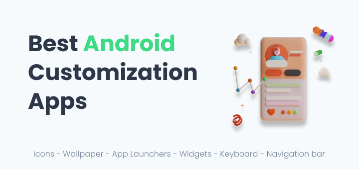Best Android Customization Apps 2020