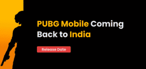 PUBG Mobile Coming Back to India & Release date 1