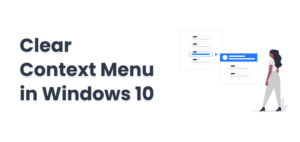 clear context menu in widnows 10