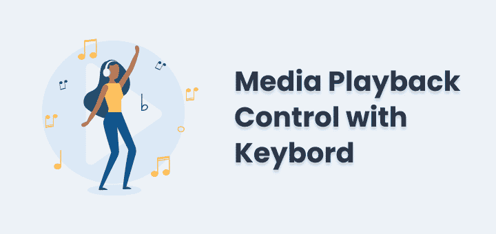 Control Media Playback using Shortcut in Browser