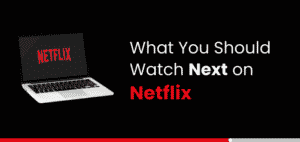 watch next on netflix
