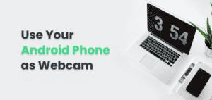 phone as webcam