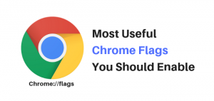 Most Useful Chrome flags You should be using