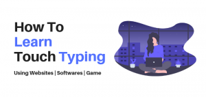 How to Learn Touch Typing Fast