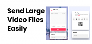Send Large Video Files Easily