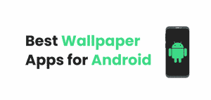 best wallpaper app for andorid