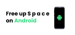 Free Up Space on Android 1