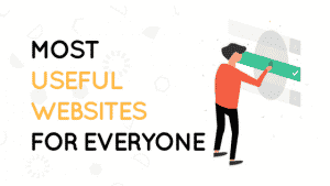 most useful websites for Everyone
