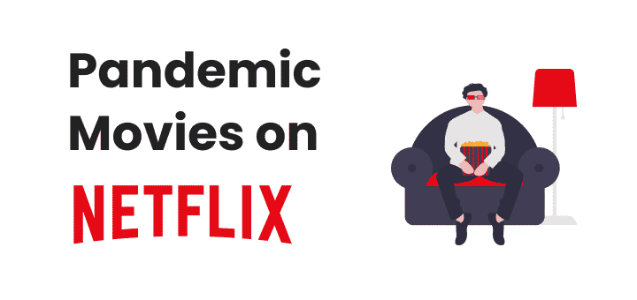Pandemic Movies on Netflix You Should Watch Now